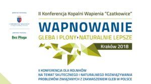 """Zaproszenie na II Konferencję """"Wapnowanie – gleba i plony naturalnie lepsze"""" – Kraków 7.03.2018r."""