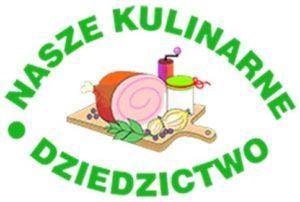 """XVIII edycja konkursu  """"Nasze Kulinarne Dziedzictwo Smaki Regionów"""""""