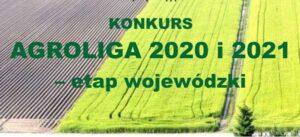 AGROLIGA 2021– etap wojewódzki